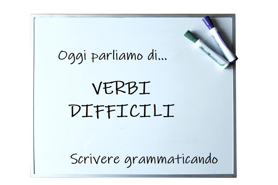 Verbi difficili, scrivere grammaticando