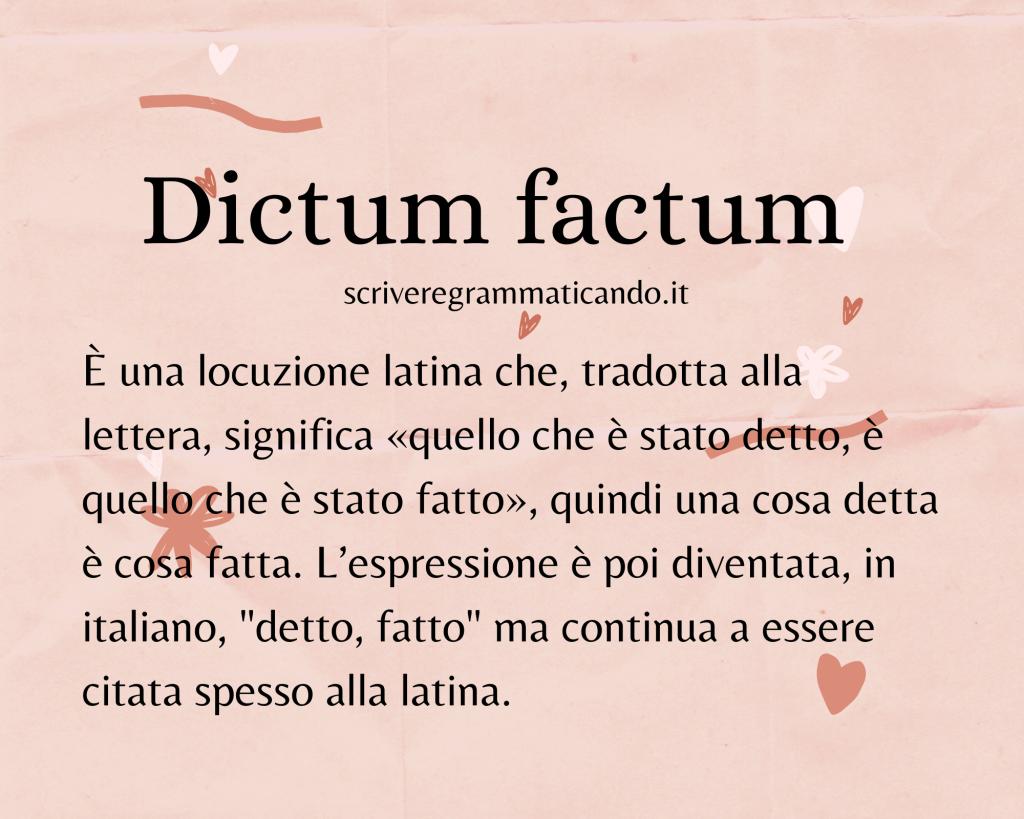 Dictum factum cosa significa